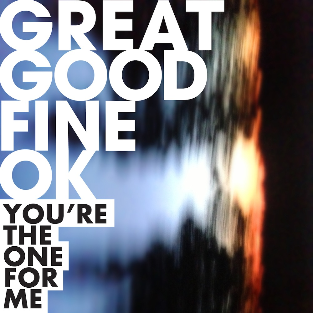 BAND-Great-Good-Fine-Ok-Youre-The-One-For-Me
